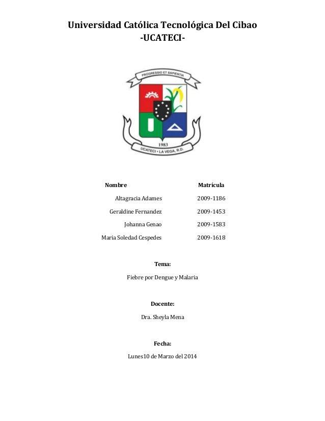 Universidad Católica Tecnológica Del Cibao -UCATECI- Nombre Matrícula Altagracia Adames 2009-1186 Geraldine Fernandez 2009...