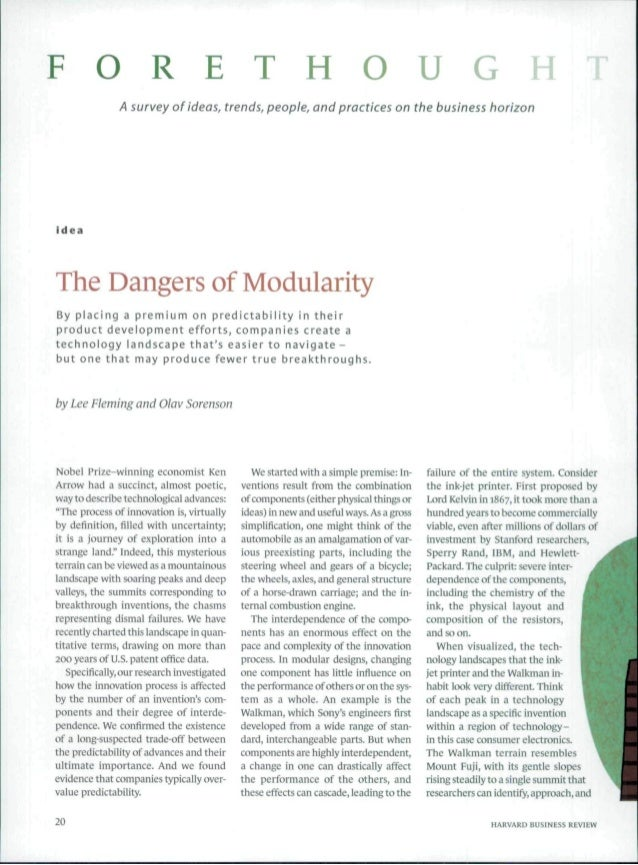 F O R E T H O U G H A survey of ideas, trends, people, and practices on the business horizon idea The Dangers of Modularit...
