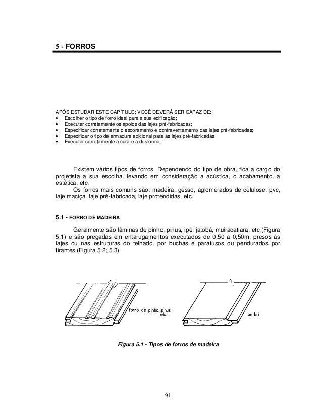 5 - FORROS  APÓS ESTUDAR ESTE CAPÍTULO; VOCÊ DEVERÁ SER CAPAZ DE: • Escolher o tipo de forro ideal para a sua edificação; ...
