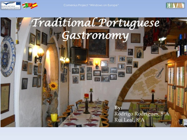 """Comenius Project """"Windows on Europe""""Traditional Portuguese     Gastronomy                                      By:        ..."""