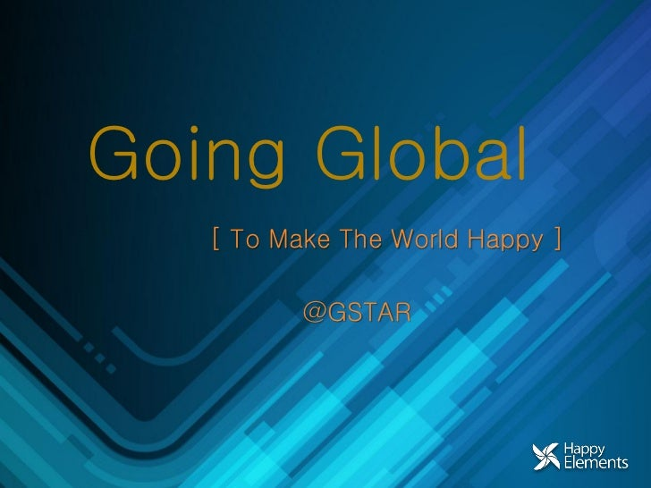 Going Global   [ To Make The World Happy ]          @GSTAR