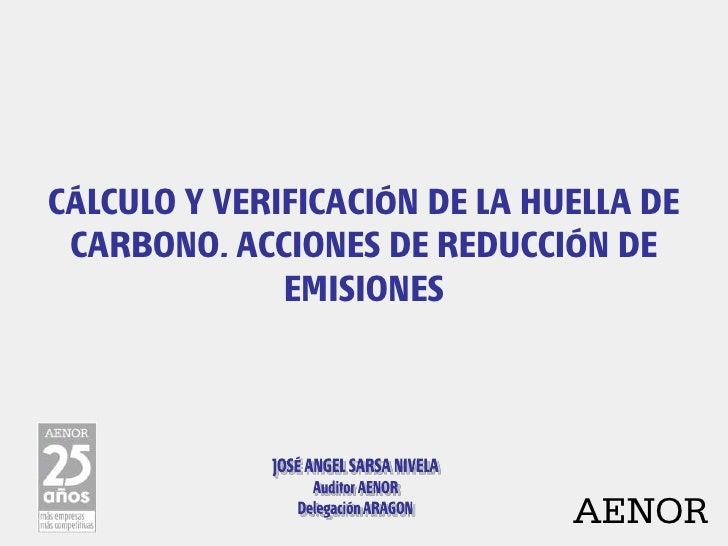 CÁLCULO Y VERIFICACIÓN DE LA HUELLA DE CARBONO. ACCIONES DE REDUCCIÓN DE              EMISIONES                           ...