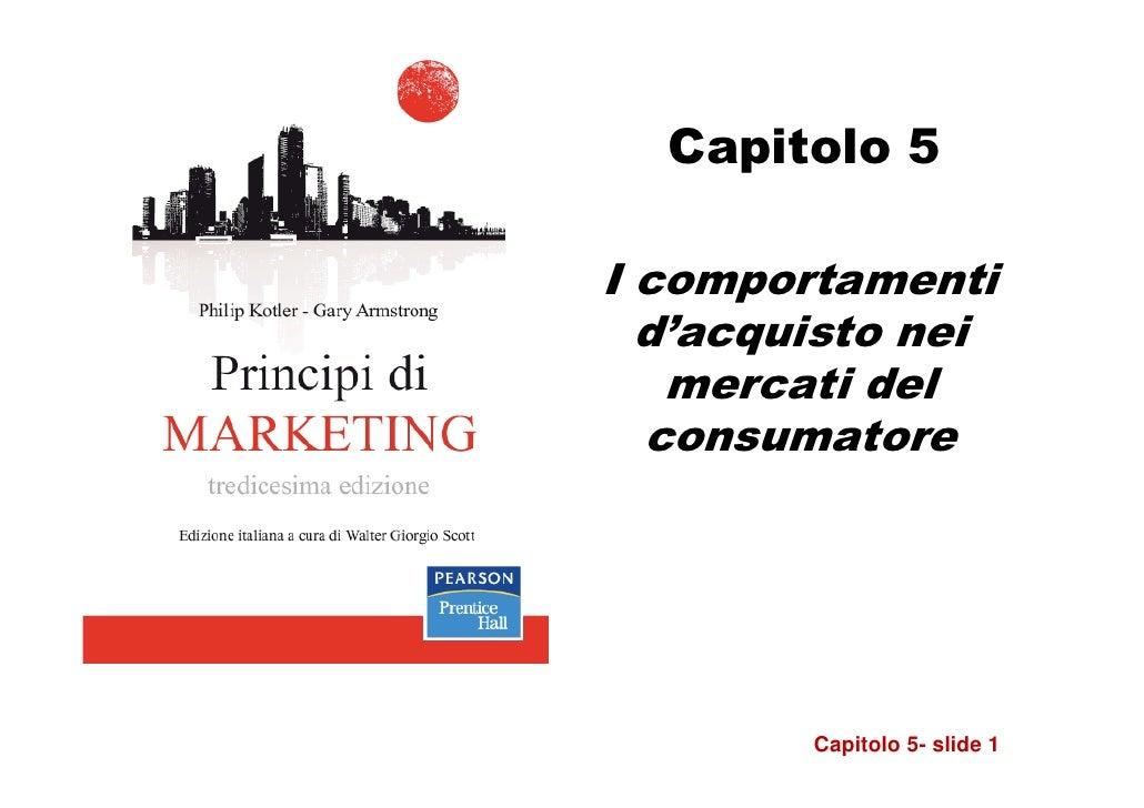 Capitolo 5I comportamenti  d'acquisto nei   mercati del  consumatore        Capitolo 5- slide 1