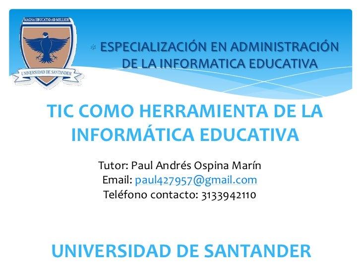 ESPECIALIZACIÓN EN ADMINISTRACIÓN       DE LA INFORMATICA EDUCATIVATIC COMO HERRAMIENTA DE LA   INFORMÁTICA EDUCATIVA    T...