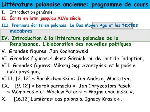 Littérature polonaise ancienne: programme de cours I. Introduction générale. II. Écrits en latin jusqu'au XIVe siècle III....