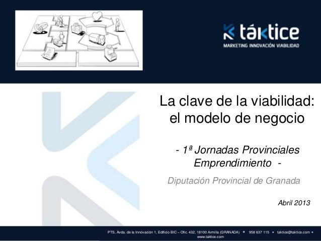 """Jornadas Emprendedores Granada2013. Jaime Martínez-Brocal Ogáyar """"La clave de la viabilidad: el modelo de negocio"""""""