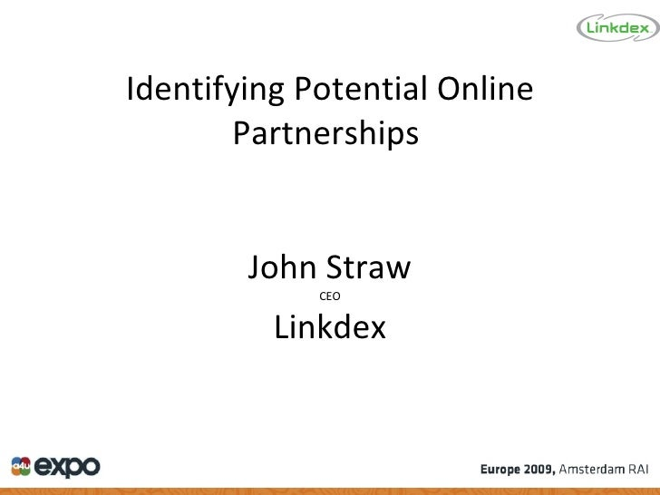 Identifying Potential Online Partnerships  John Straw CEO Linkdex