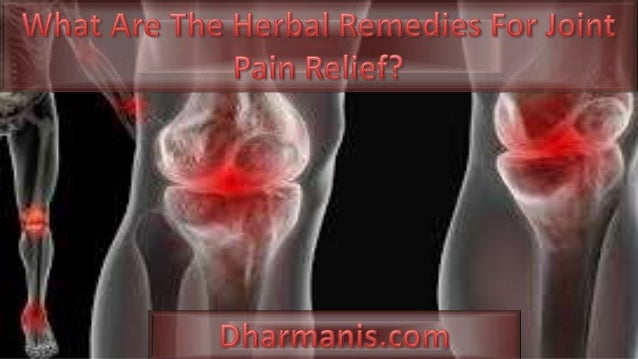 What Are The Herbal Remedies For Joint Pain Relief?