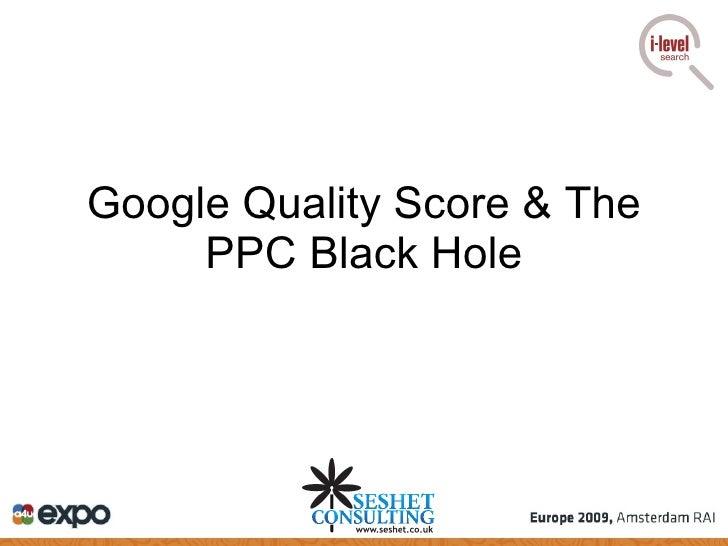 Google Quality Score & The PPC Black Hole