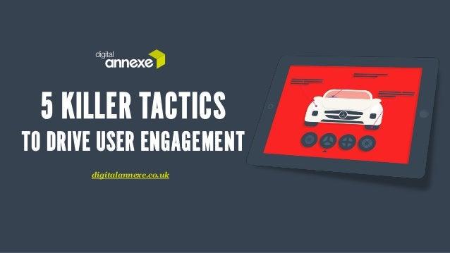Drive User Engagement - 5 Killer Tactics