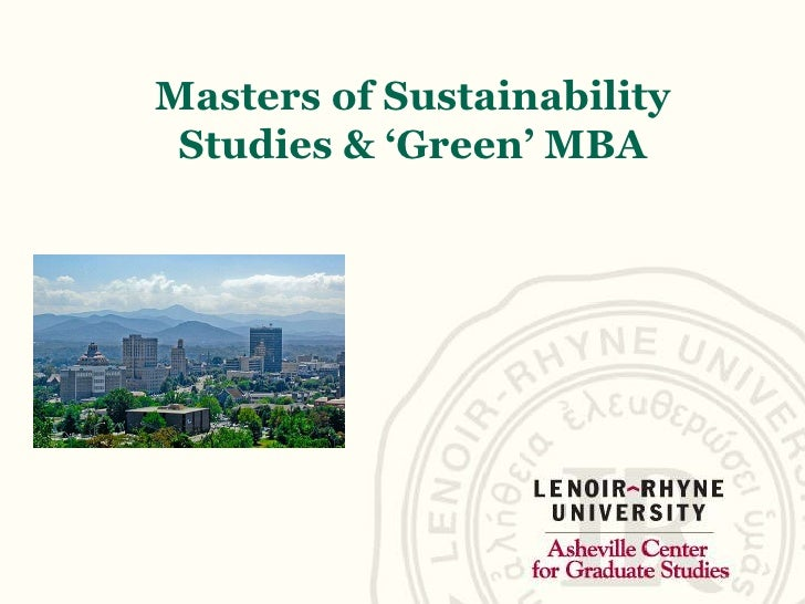 Masters of Sustainability Studies & 'Green' MBA