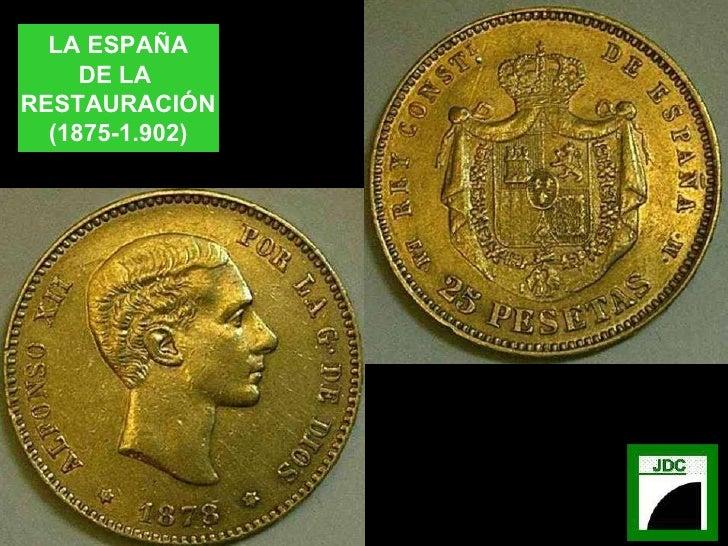 LA ESPAÑA DE LA  RESTAURACIÓN (1875-1.902)