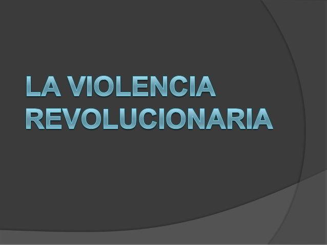 5. la violencia revolucionaria