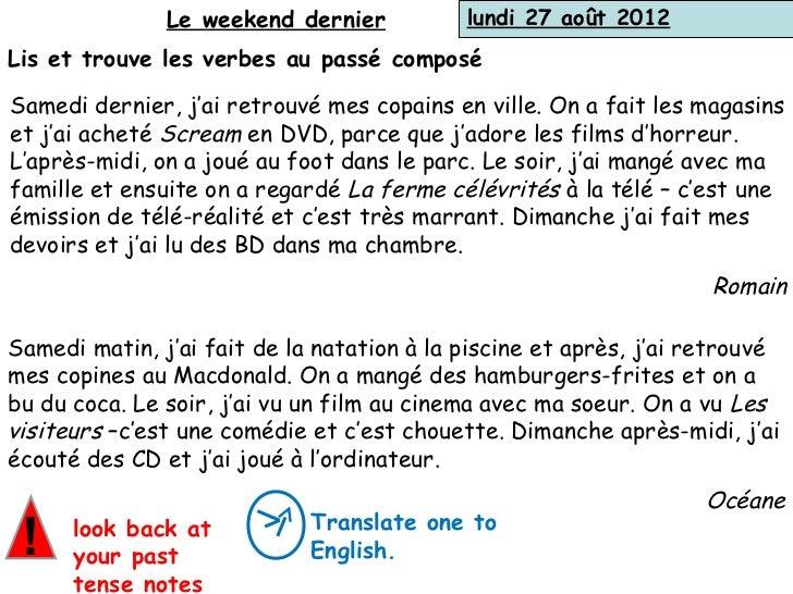 Le weekend dernier           lundi 27 août 2012Lis et trouve les verbes au passé composéSamedi dernier, j'ai retrouvé mes ...