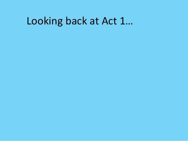 Looking back at Act 1…