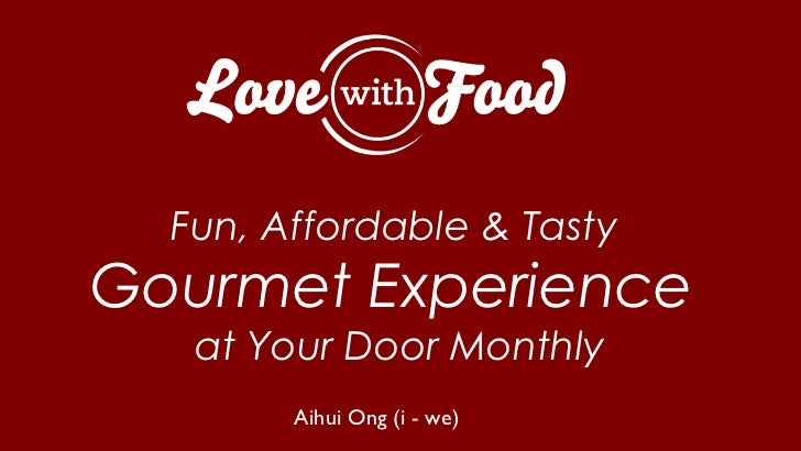 Fun, Affordable & TastyGourmet Experience   at Your Door Monthly        Aihui Ong (i - we)