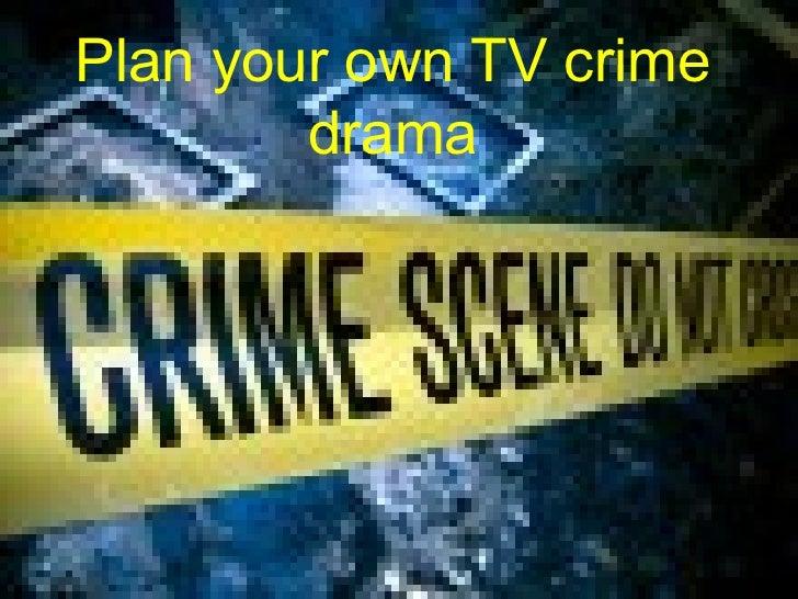 Plan your own TV crime drama