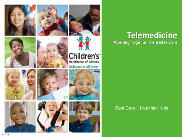 Telemedicine          Working Together for Better Care                            July 14, 2011          Best Care…Healthi...