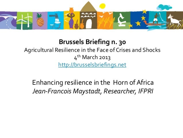 Brussels Briefing n. 30Agricultural Resilience in the Face of Crises and Shocks                     4th March 2013        ...