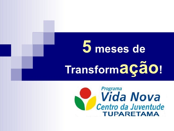 5  meses de Transform ação !