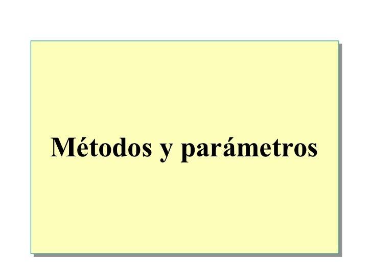 Métodos y   parámetros