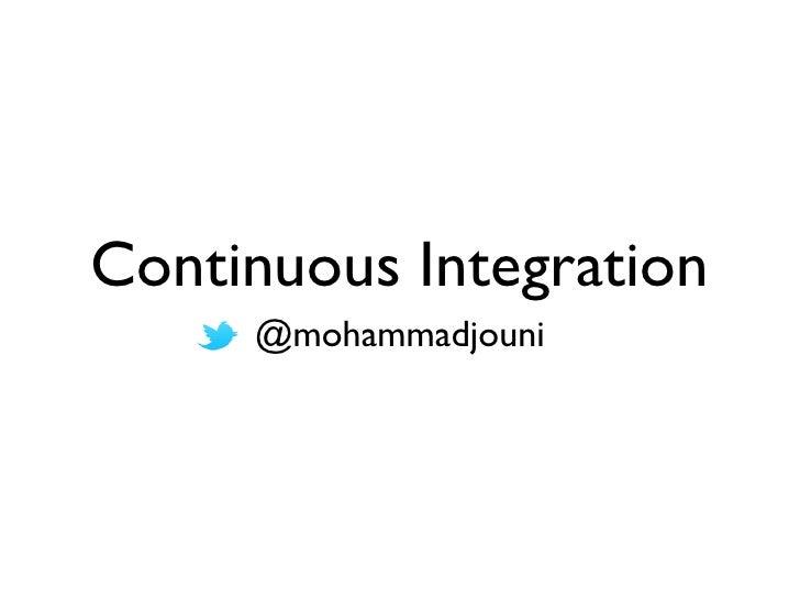 Continuous Integration     @mohammadjouni