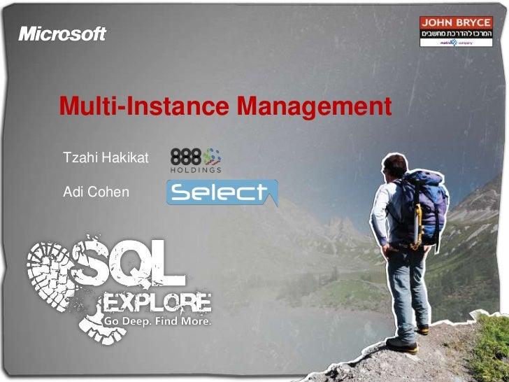 Multi-Instance Management <br />TzahiHakikat <br />Adi Cohen <br />