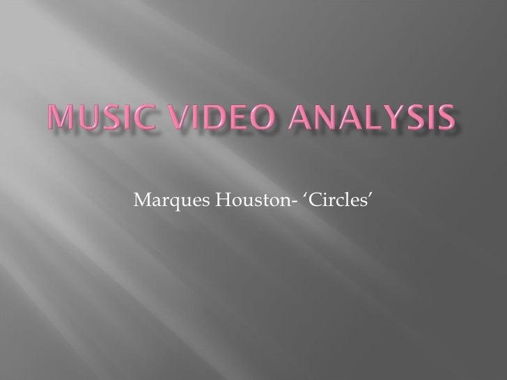 Music Video Analysis  Marques Houston