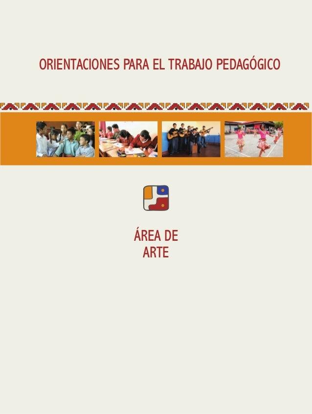 ORIENTACIONES PARA EL TRABAJO PEDAGÓGICO ÁREA DE ARTE