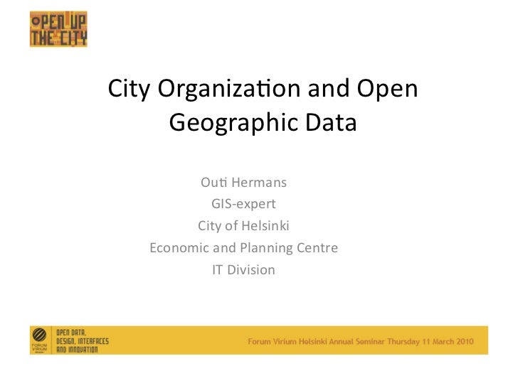 City  Organiza,on  and  Open            Geographic  Data               Ou,  Hermans                  GIS-...