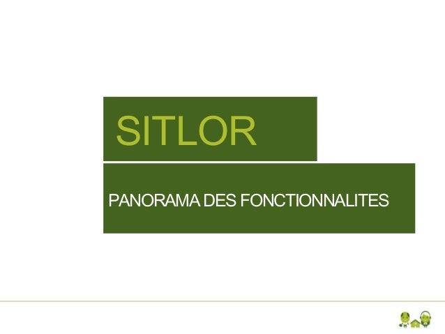 SITLORPANORAMA DES FONCTIONNALITES