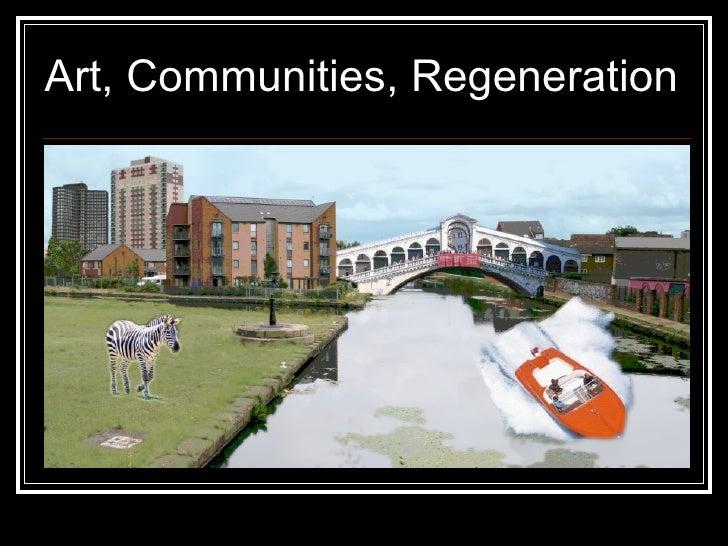 Art, Communities, Regeneration