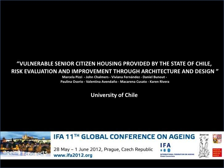 """""""VULNERABLE SENIOR CITIZEN HOUSING PROVIDED BY THE STATE OF CHILE,RISK EVALUATION AND IMPROVEMENT THROUGH ARCHITECTURE AND..."""