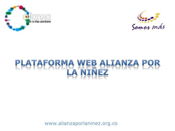 Plataforma web Alianza por la Niñez<br />www.alianzaporlaninez.org.co<br />