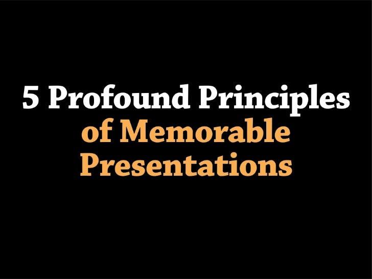 5 principles of memorable presentations