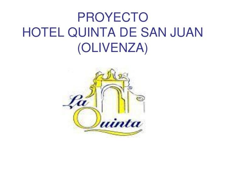 PROYECTOHOTEL QUINTA DE SAN JUAN       (OLIVENZA)