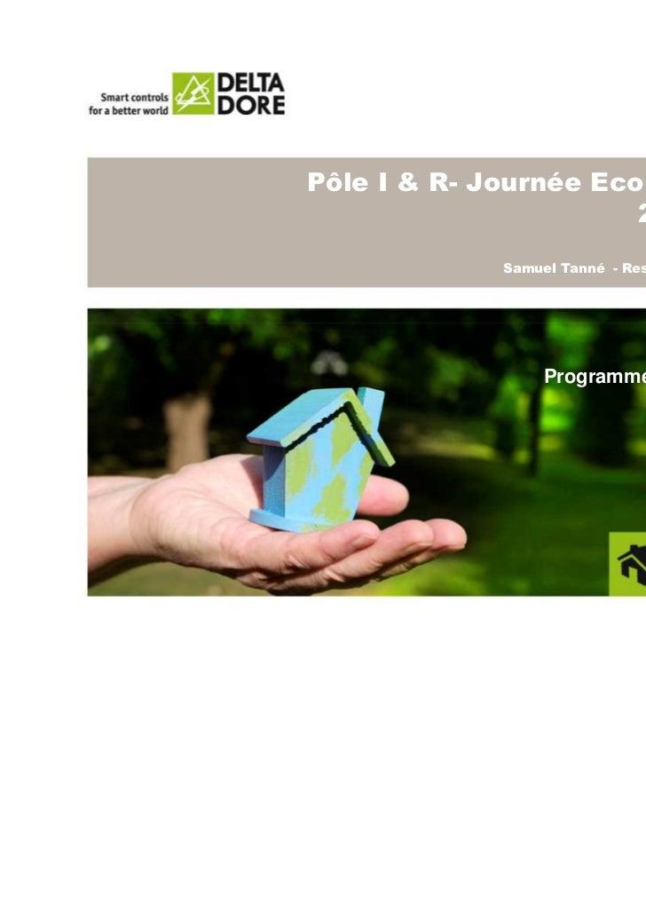Pôle I & R- Journée Eco conception                       20 juin 2011             Samuel Tanné - Responsable système QSE  ...