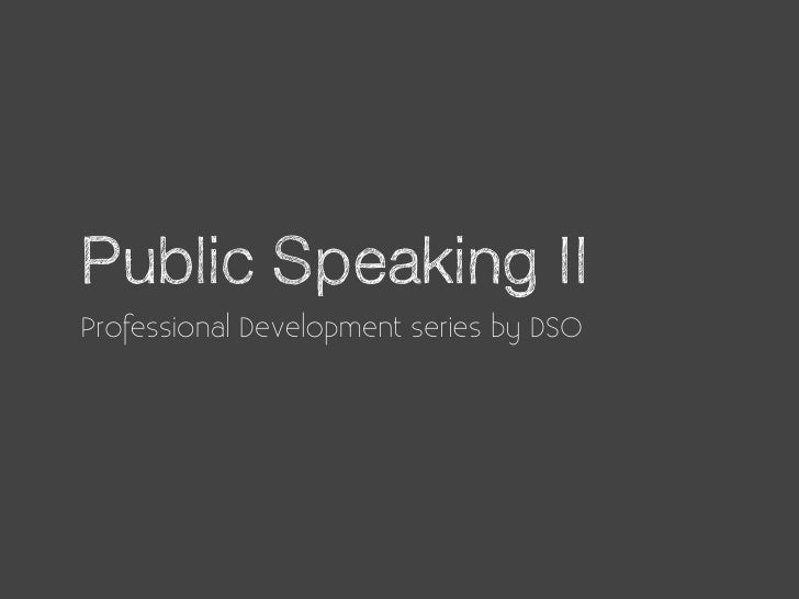 Public Speaking II - Changing your character