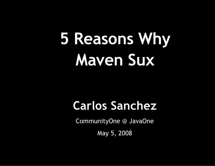 5 Reasons Why Maven Sux
