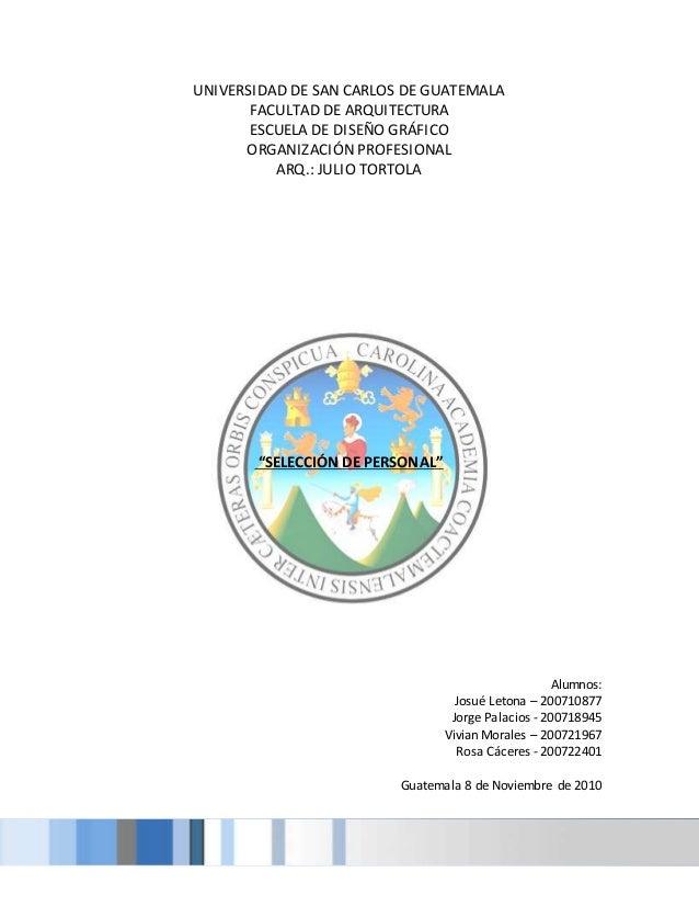 UNIVERSIDAD DE SAN CARLOS DE GUATEMALA FACULTAD DE ARQUITECTURA ESCUELA DE DISEÑO GRÁFICO ORGANIZACIÓN PROFESIONAL ARQ.: J...