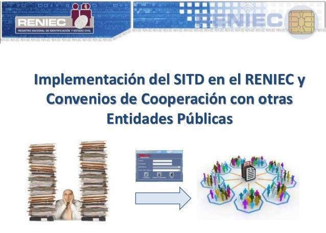 Implementación del SITD en el RENIEC y Convenios de Cooperación con otras Entidades Públicas