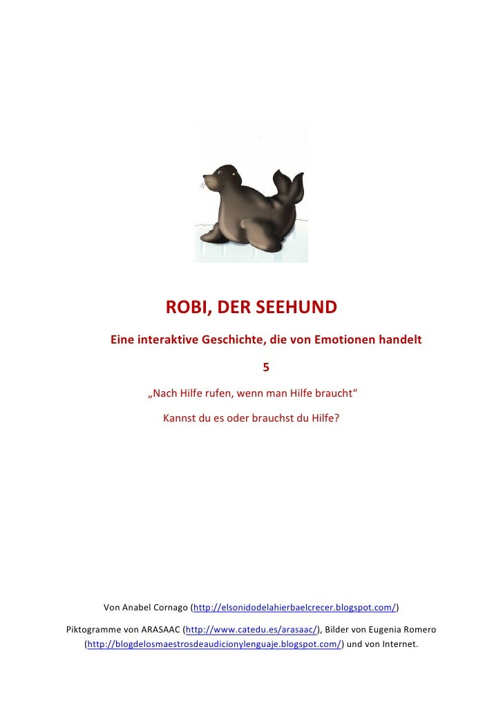 ROBI, DER SEEHUND          Eine interaktive Geschichte, die von Emotionen handelt                                         ...