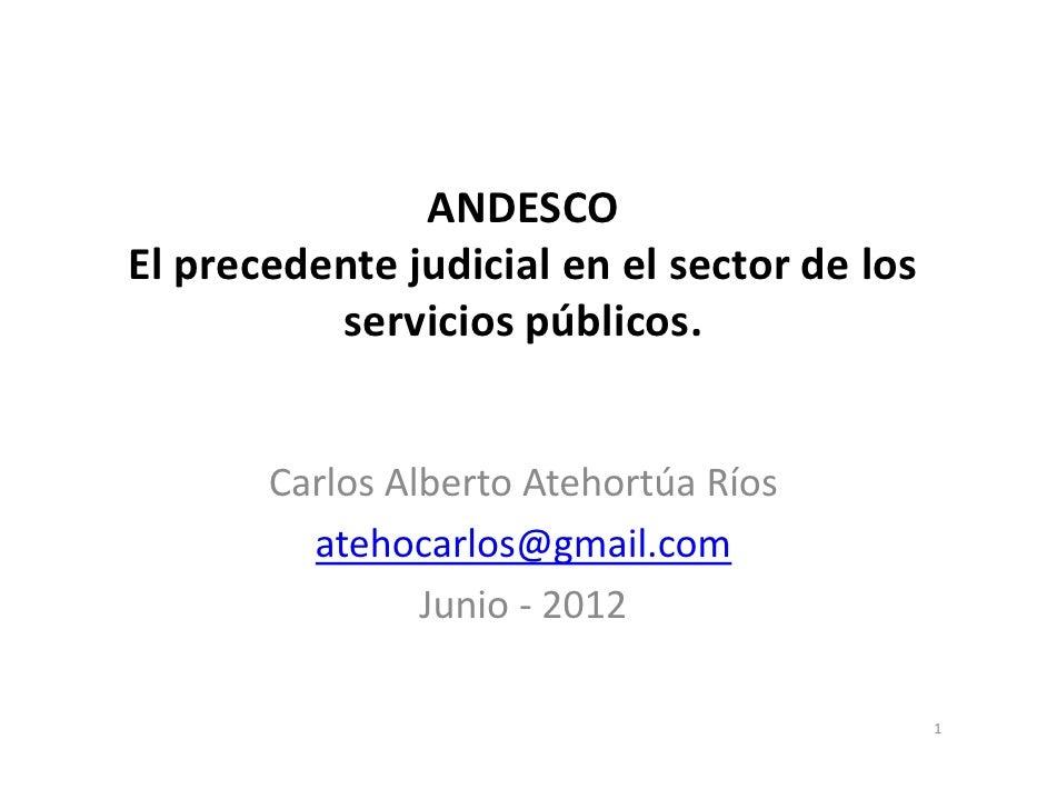 ANDESCOEl precedente judicial en el sector de los          servicios públicos.       Carlos Alberto Atehortúa Ríos        ...