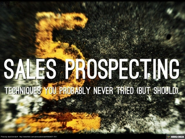 5 Sales Prospecting Techniques You Probably Never Tried (but Should).
