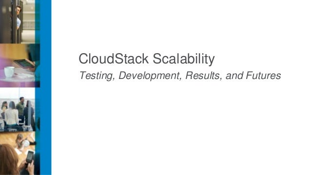 5  scalability Cloudstack Developer Day