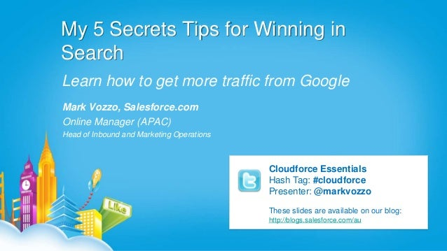 Cloudforce Essentials 2012 - 5 Secrets to Winning in Search