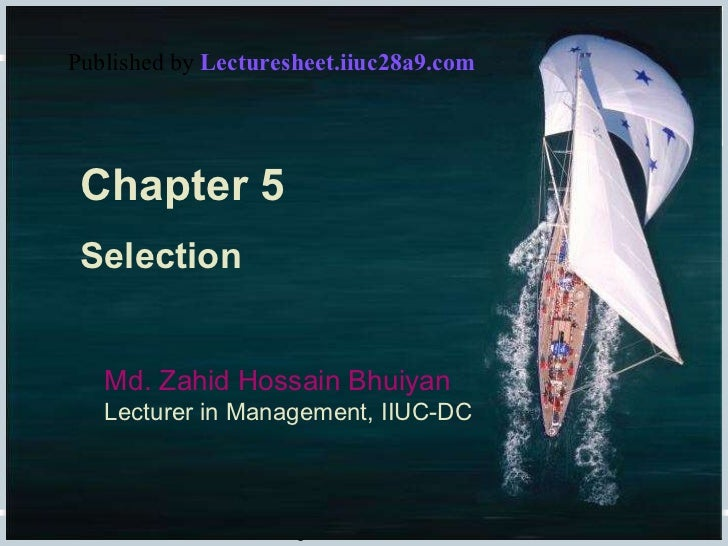 Fundamentals of Human Resource Management, 10/e, DeCenzo/Robbins Chapter 6, slide  Chapter 5 Selection Md. Zahid Hossain B...
