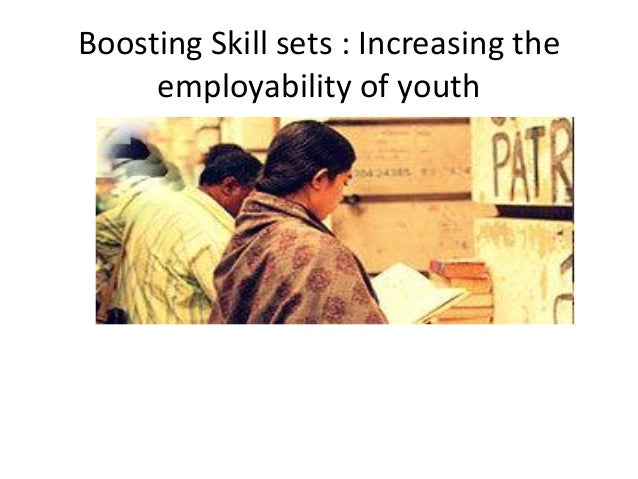 Boosting Skill sets : Increasing the employability of youth