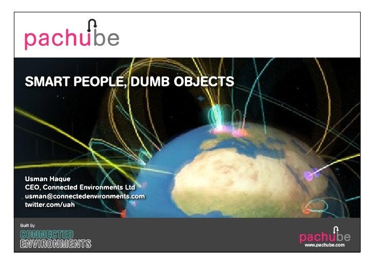 Smart People, Dumb Objects