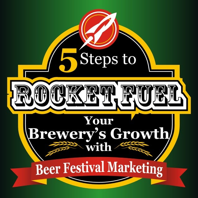 5 Steps to Rocket Fuel Your Brewery's Growth with Beer Festival Marketing